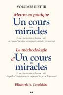 Mettre en pratique un cours en miracles / La méthodologie d'un cours en miracles
