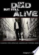 Cut Dead But Still Alive Book PDF