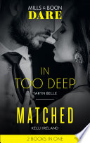 In Too Deep Matched In Too Deep Matched Mills Boon Dare