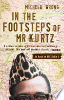 In the Footsteps of Mr Kurtz  Living on the Brink of Disaster in the Congo  Text Only
