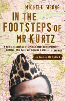Pdf In the Footsteps of Mr Kurtz: Living on the Brink of Disaster in the Congo (Text Only)