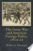 The Great War and American Foreign Policy  1914 24