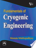 FUNDAMENTALS OF CRYOGENIC ENGINEERING