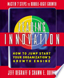Leading Innovation  How to Jump Start Your Organization s Growth Engine Book