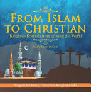 From Islam to Christian - Religious Festivals from around the World - Religion for Kids   Children's Religion Books