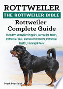 Rottweiler. The Rottweiler Bible