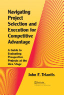 Navigating Project Selection and Execution for Competitive Advantage Pdf/ePub eBook