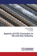 Aspects of Co2 Corrosion in Oil and Gas Industry Book