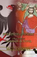 Principe delle tenebre. Biografia romanzata su Manfredi di Svevia