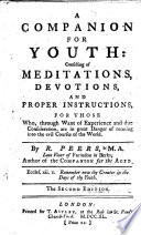 A Companion For Youth Consisting Of Meditations Devotions And Proper Instructions The Second Edition