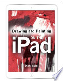 Drawing and Painting on the iPad Book PDF