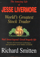 The Amazing Life of Jesse Livermore  World s Greatest Stock Trader