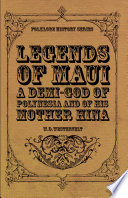 Legends of Maui   A Demi God of Polynesia and of His Mother Hina