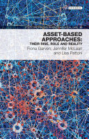 Asset-Based Approaches their rise, role and reality