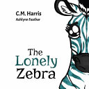 The Lonely Zebra
