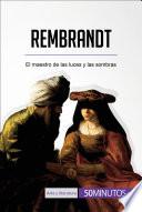 Rembrandt  : El maestro de las luces y las sombras