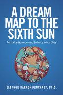 A Dream Map to the Sixth Sun Pdf/ePub eBook