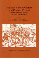Markets  Market Culture and Popular Protest in Eighteenth century Britain and Ireland