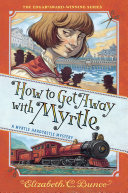 How to Get Away with Myrtle (Myrtle Hardcastle Mystery 2) [Pdf/ePub] eBook