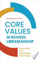 Core Values In School Librarianship Responding With Commitment And Courage