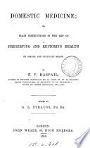 Domestic Medicine  Or  Plain Instructions in the Art of Preserving and Restoring Health by Simple and Efficient Means