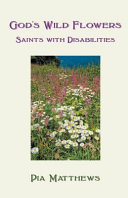 God s Wild Flowers  Saints with Disabilities