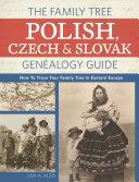 The Family Tree Polish  Czech And Slovak Genealogy Guide