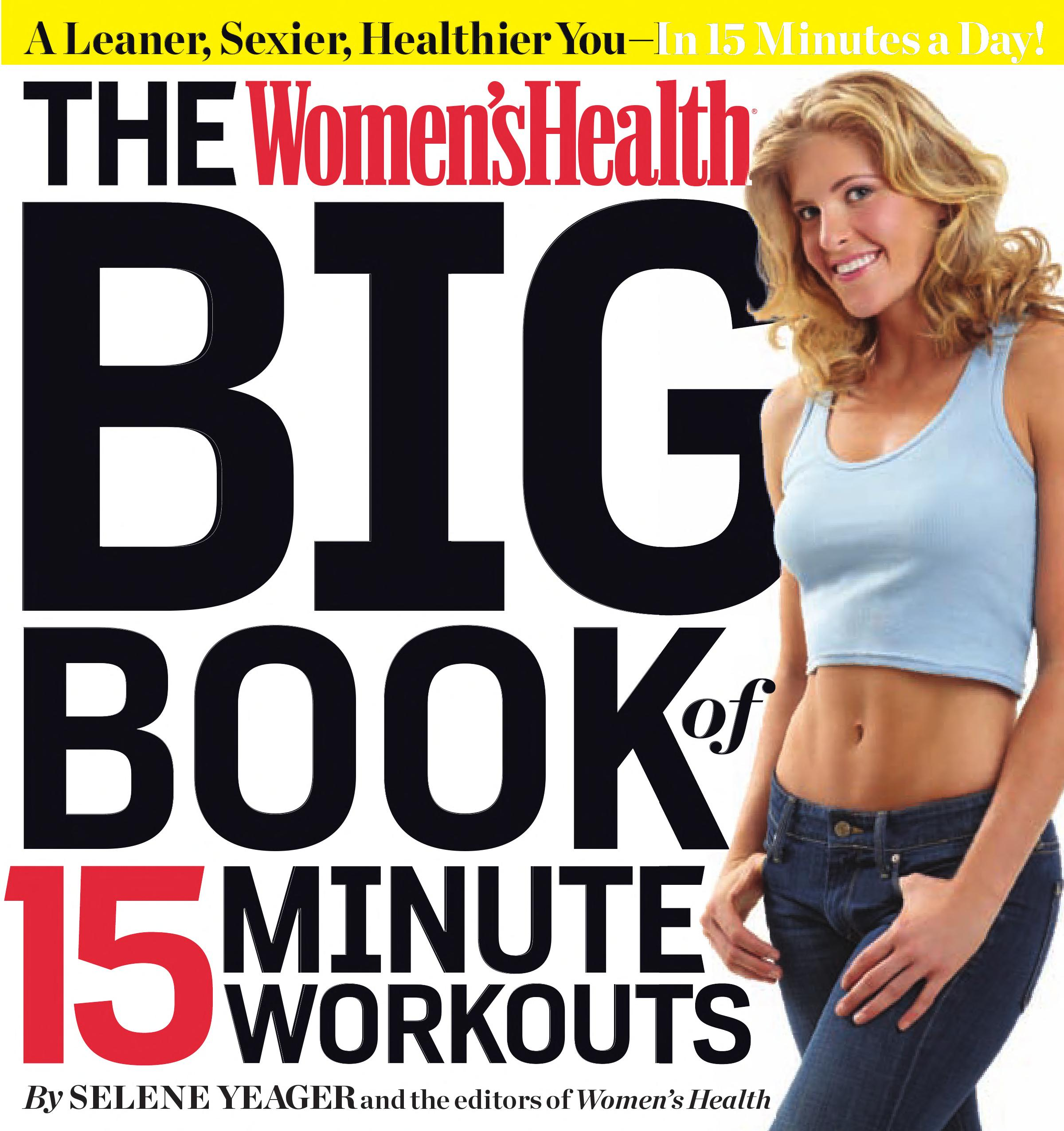 The Women s Health Big Book of 15 Minute Workouts