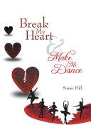 Pdf Break My Heart and Make Me Dance