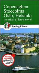 Guida Turistica Copenaghen, Stoccolma, Oslo, Helsinki. Le capitali e i loro dintorni. Con guida alle informazioni pratiche Immagine Copertina