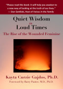 Quiet Wisdom in Loud Times: The Rise of the Wounded Feminine