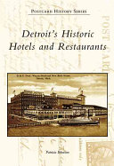 Detroit s Historic Hotels and Restaurants