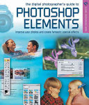 The Digital Photographer s Guide to Photoshop Elements