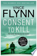 """""""Consent to Kill"""" by Vince Flynn"""