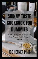 Skinny Taste Cookbook for Dummies