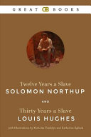 Twelve Years a Slave by Solomon Northup and Thirty Years a Slave by Louis Hughes with Illustrations by Nicholas Tamblyn and Katherine Eglund  Illustrated  Book PDF