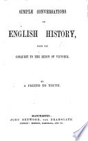 Simple Conversations On English History From The Conquest To The Reign Of Victoria By A Friend To Youth