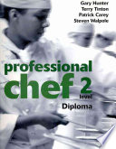 """Professional Chef: Level 2 Diploma"" by Gary Hunter, Patrick Carey, Terry Tinton, Steven Walpole"