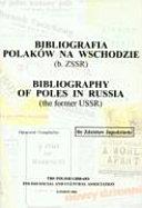 Bibliografia Polaków na Wschodzie (b. ZSSR)