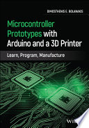 Microcontroller Prototypes with Arduino and a 3D Printer Book