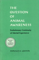 The Question of Animal Awareness: Evolutionary Continuity of ...