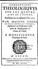 Conceptions théologiques sur les quatre fins de l'homme, preschées en un Advent l'An 1605