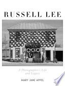 Russell Lee  A Photographer s Life and Legacy