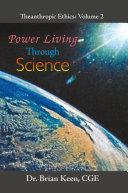 Power Living Through Science