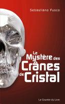 Pdf Le mystère des crânes de cristal Telecharger