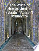 The Voice of Human Justice  Sautu l  Adalati l Insaniyah  Book PDF