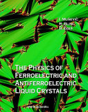 The Physics of Ferroelectric and Antiferroelectric Liquid Crystals