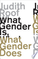 What Gender Is  What Gender Does