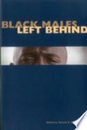 Black Males Left Behind