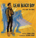 Dear Black Boy  It s Ok to Cry